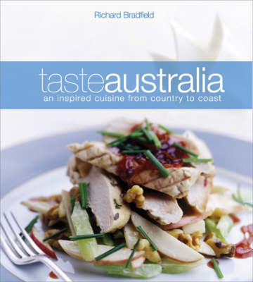 Taste Australia: An Inspired Cuisine from Country to Coast (Paperback)