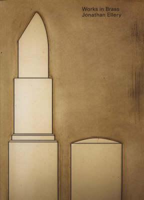 Jonathan Ellery: Works in Brass (Paperback)