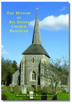 The History of All Saints Church Banstead (Paperback)