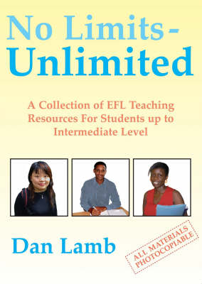 No Limits - Unlimited: A Collection of EFL Teaching Resources for Students Up to Intermediate Level (Paperback)