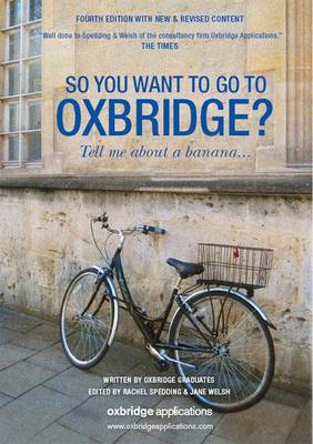 So You Want to Go to Oxbridge?: Tell Me About a Banana... (Paperback)