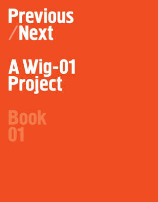 Previous / Next: A Wig-01 Project (Paperback)