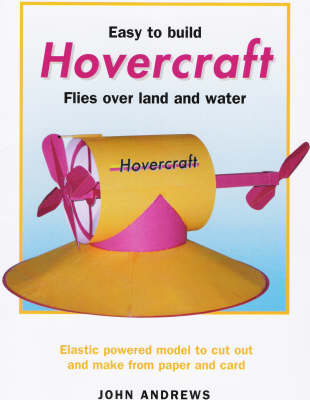 Easy to Build Hovercraft: Flies Over Land and Water (Paperback)