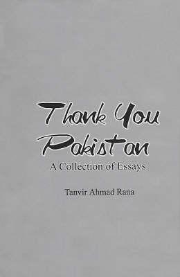 Thankyou Pakistan: A Collection of Essays (Hardback)