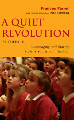 A Quiet Revolution: Encouraging and Sharing Positive Values with Children (Paperback)