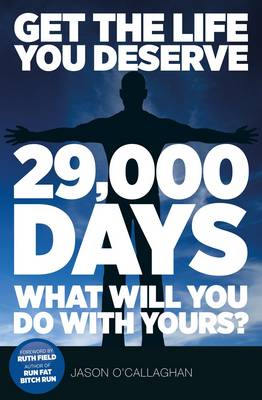 29'000 Days What Will You Do with Yours?: Get the Life You Deserve (Paperback)
