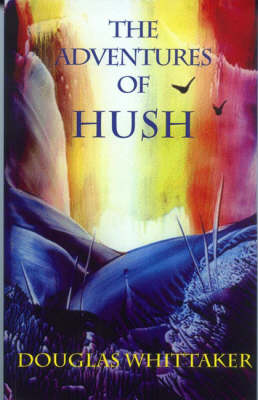 The Adventures of Hush (Paperback)