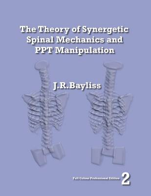 The Theory of Synergetic Spinal Mechanics and PPT Manipulation - Edition 2 (Paperback)