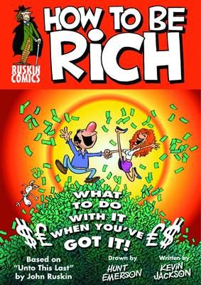 How to be Rich: Or - What, Upon Obtaining Wealth, the Right-thinking Person Should Do with Their Money in Order to Sleep Soundly at Night (Paperback)
