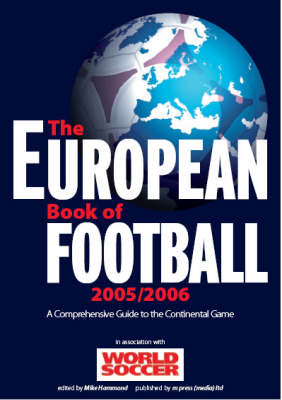 The European Book of Football 2005/2006 2005/2006: A Comprehensive Guide to the Continental Game (Paperback)