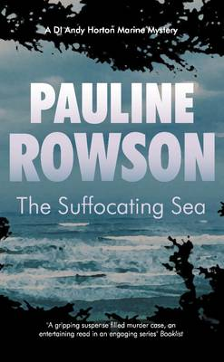 The Suffocating Sea: The Third in the DI Horton Crime Series (Paperback)