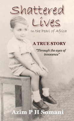 Shattered Lives: In the Pearl of Africa (Paperback)