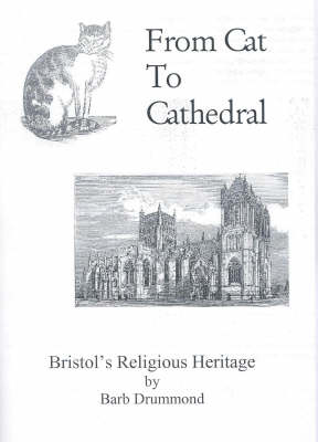 From Cat to Cathedral: Bristol's Religious Heritage (Paperback)
