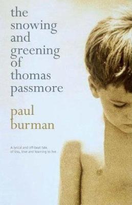 The Snowing And Greening Of Thomas Passmore (Paperback)