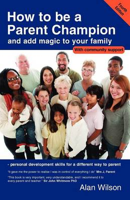 How to be a Parent Champion and Add Magic to Your Family (Paperback)