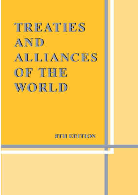 Treaties and Alliances of the World (Hardback)