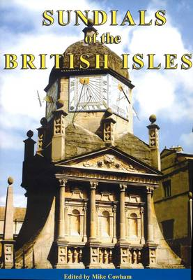 Sundials of the British Isles: A Selection of Some of the Finest Sundials from Our Islands (Hardback)