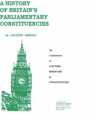 A History of Britain's Parliamentary Constituencies (Paperback)