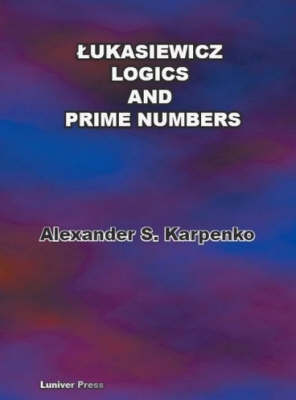 Lukasiewicz Logics and Prime Numbers (Paperback)