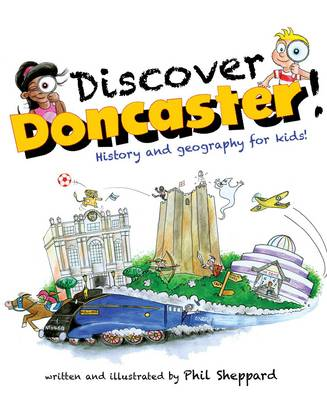 Discover Doncaster: History and geography for kids (Paperback)