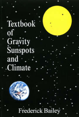 Textbook of Gravity Sunspots and Climate (Hardback)
