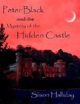 Peter Black and the Mystery of the Hidden Castle - Peter Black S. (Paperback)