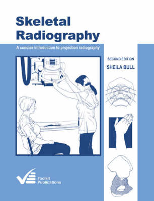 Skeletal Radiography: A Concise Introduction to Projection Radiography (Paperback)