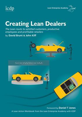 Creating Lean Dealers: The Lean Route to Satisfied Customers, Productive Employees and Profitable Retailers - Lean Action Guide (Spiral bound)