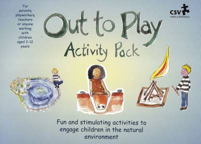 Out to Play Activity Pack: Fun and Stimulating Activities to Engage Children in the Natural Environment (Spiral bound)