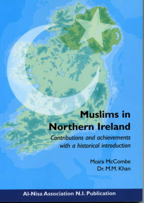 Muslims in Northern Ireland: Contributions and Achievements with a Historical Introduction (Paperback)