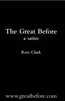 The Great Before: A Satire (Paperback)
