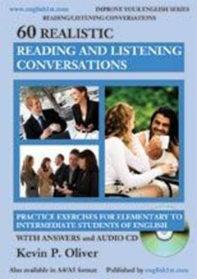 60 Realistic Reading and Listening Conversations: Practice Exercises for Elementary to Intermediate Students of English - Improve Your English