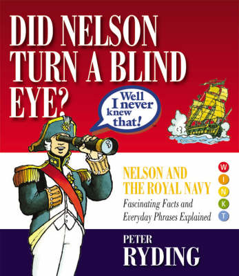 Well I Never Knew That!: Did Nelson Turn a Blind Eye? (Hardback)