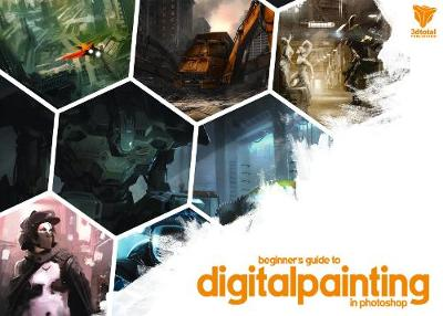 Beginners Guide to Digital Painting in Photoshop Vol 1 (Paperback)