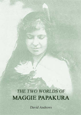 The Two Worlds of Maggie Papakura (Paperback)