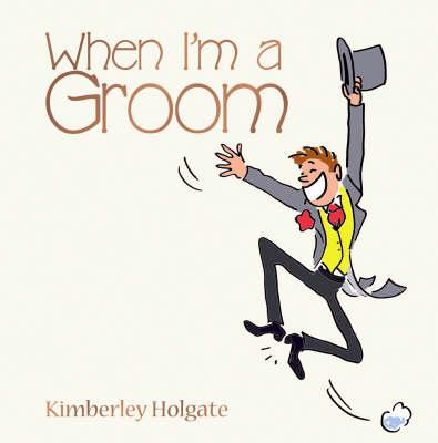 When I'm a Groom (Hardback)