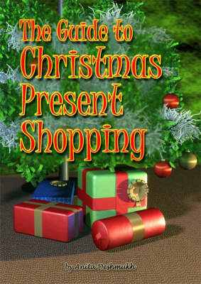 The Guide to Christmas Present Shopping: (Or How to Do it without Spraining Your Brain or Your Ankles) (Paperback)