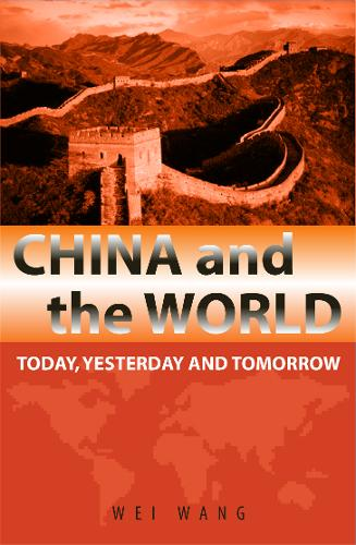 China and the World: Today, Yesterday and Tomorrow (Hardback)
