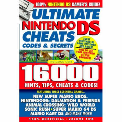 Ultimate Nintendo DS Cheats, Codes and Secrets: v. 2 (Paperback)