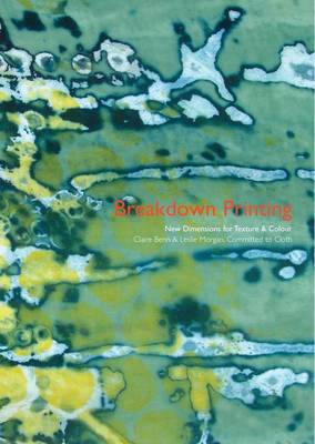 Breakdown Printing: New Dimensions for Texture and Colour (Paperback)