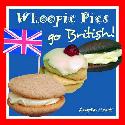 Whoopie Pies Go British (Paperback)
