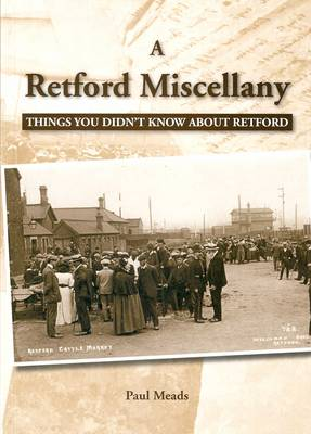 A Retford Miscellany: Things You Didn't Know About Retford (Paperback)