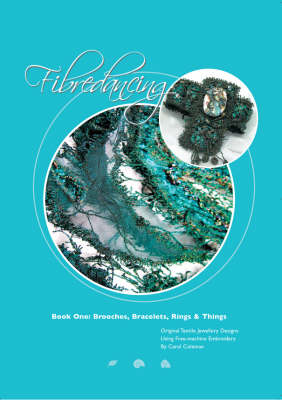 Fibredancing: Brooches, Bracelets, Rings and Things Bk. 1 (Paperback)