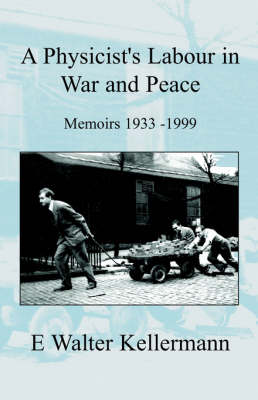 A Physicists Labour in War and Peace (Paperback)