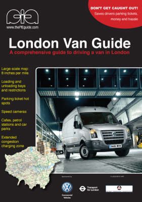 The London Van Guide: A Comprehensive Guide to Driving a Van in London (Paperback)