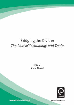 Bridging the Divide: The Role of Technology and Trade - Globalisation, Technology and Sustainable Development S. (Paperback)