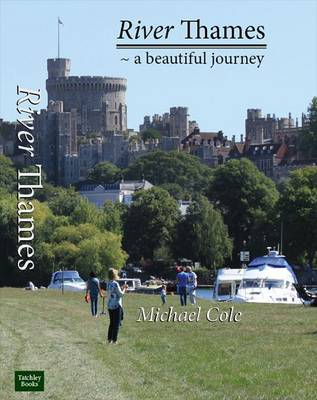River Thames: A Beautiful Journey (Hardback)