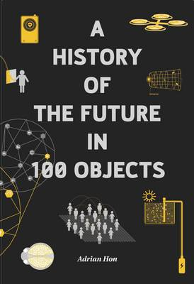 A History of the Future in 100 Objects (Paperback)