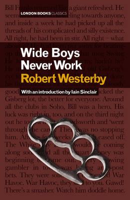 Wide Boys Never Work (Hardback)