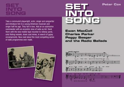 Set into Song: Ewan MacColl, Charles Parker, Peggy Seeger and the Radio Ballads (Hardback)